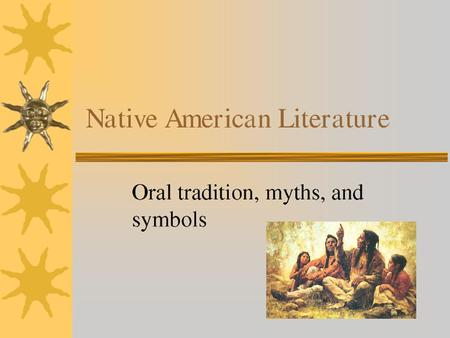 NATIVE AMERICAN LITERATURE Ms. Kucinski English II.