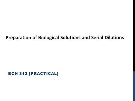 Preparation of Biological Solutions and Serial Dilutions