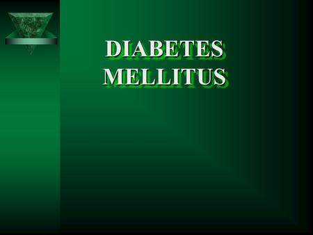 DIABETES MELLITUS. What is diabetes mellitus?  The majority of intake of food is converted into glucose.  The pancreas produces the insulin hormone,