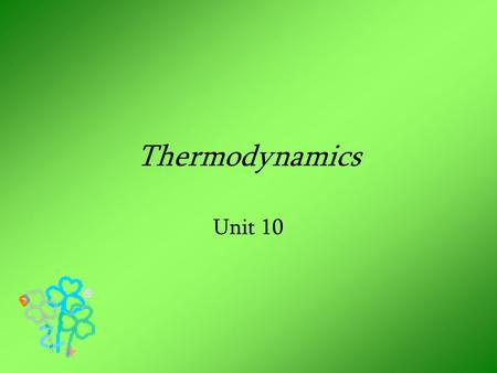 Thermodynamics Unit 10. Endothermic vs. Exothermic Endo – chemical absorbs or takes in energy or heat Exo – chemical produces or gives off energy or heat.