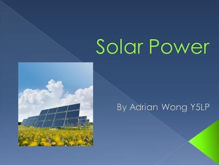 What Is Solar Power? Do You Know About Solar Panels? The Sun Do We Need The Sun? Solar Power Quiz Quiz Answers 1.