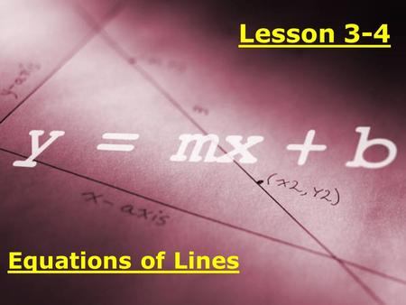 Lesson 3-4 Equations of Lines. Ohio Content Standards: