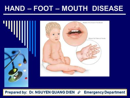 HAND – FOOT – MOUTH DISEASE