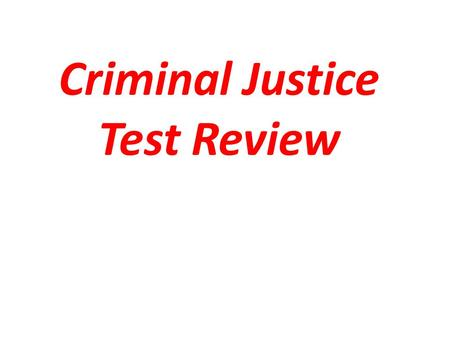 Criminal Justice Test Review. 5 th amendment Which amendment allows the accused due process (fair treatment), the right to a grand jury, and the right.