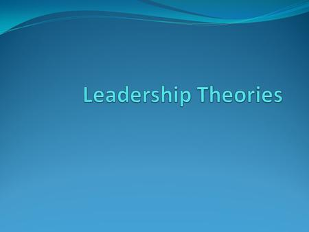 People have long been interested in leadership throughout human history, but it has only been relatively recently that a number of formal leadership theories.