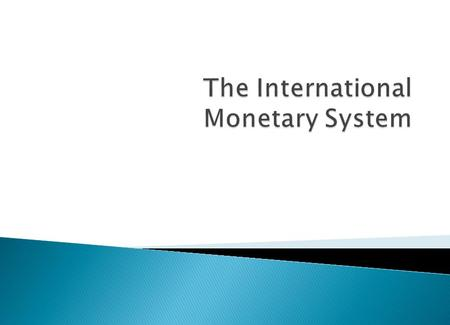 Outline Evolution of the International Monetary System