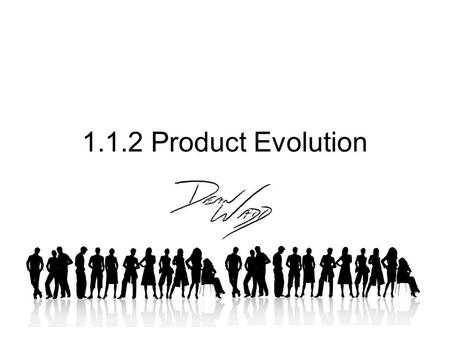 1.1.2 Product Evolution April 17th, 2012.