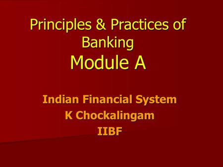 Principles & Practices of <strong>Banking</strong> Module A