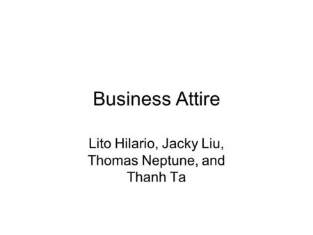 Business Attire Lito Hilario, Jacky Liu, Thomas Neptune, and Thanh Ta.