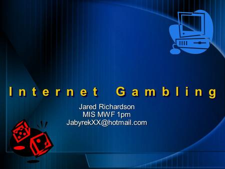 Internet gambling congress john huxley casino