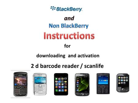 For downloading and activation 2 d barcode reader / scanlife.