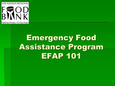 Emergency Food Assistance Program EFAP 101. What is the EFAP program? The Emergency Food Assistance Program is federally and state funded food program.