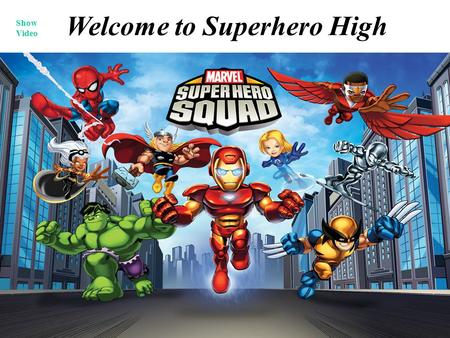 Welcome to Superhero High Show Video. I Want to Be a Superhero Superman