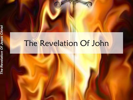 The Revelation Of Jesus Christ The Revelation Of John.