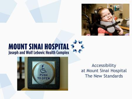 Accessibility at Mount Sinai Hospital The New Standards.