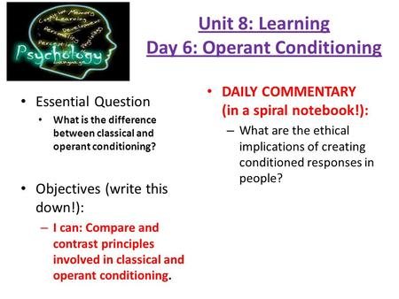 Unit 8: Learning Day 6: Operant Conditioning