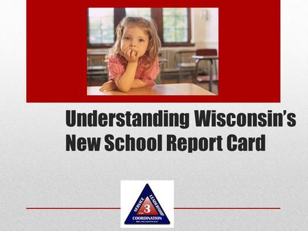Understanding Wisconsin's New School Report Card.