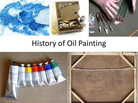 History of Oil Painting