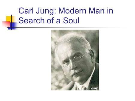 "Carl Jung: Modern Man in Search of a Soul. Background Jung combined an intense intellectuality with a passionate spirituality. His road to this ""middle."