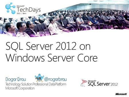Roger Technology Solution Professional DataPlatform Microsoft Corporation SQL Server 2012 on Windows Server Core.