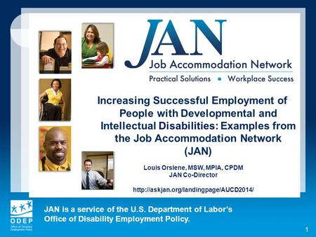 JAN is a service of the U.S. Department of Labor's Office of Disability Employment Policy. 1 Increasing Successful Employment of People with Developmental.