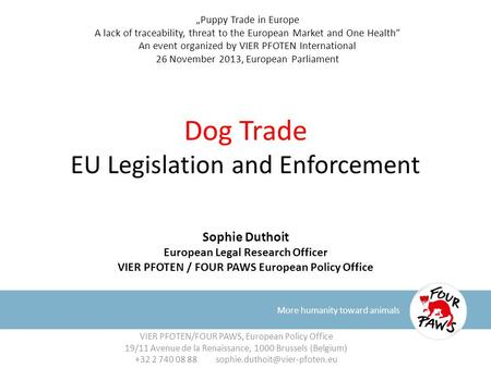 "Dog Trade EU Legislation and Enforcement More humanity toward animals ""Puppy Trade in Europe A lack of traceability, threat to the European Market and."