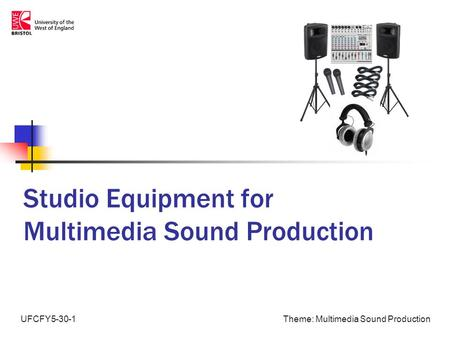 Theme: Multimedia Sound ProductionUFCFY5-30-1 Studio Equipment for Multimedia Sound Production.