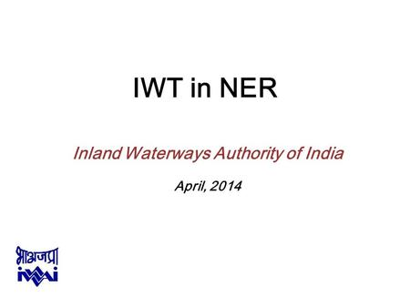 Inland Waterways Authority of India April, 2014