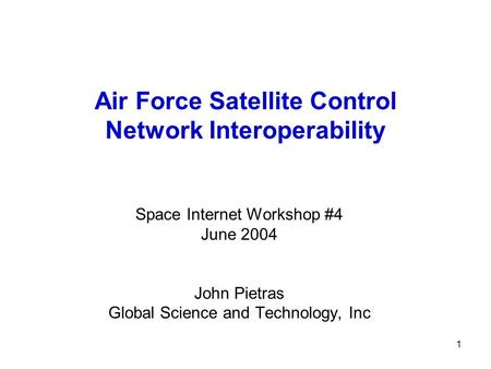 Air Force <strong>Satellite</strong> Control Network Interoperability