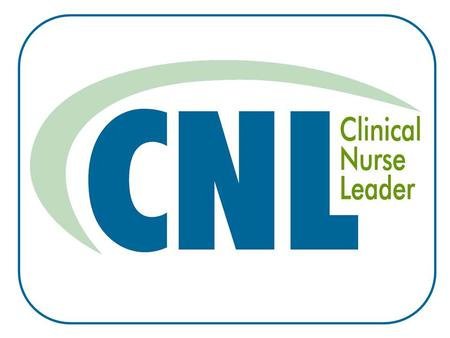 What is a Clinical Nurse Leader sm ? The Clinical Nurse Leader is an advanced generalist with master's-level preparation in nursing. This is an emerging.