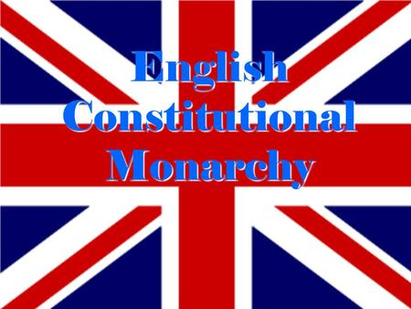English Constitutional Monarchy