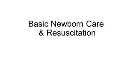 Basic Newborn Care & Resuscitation. Common Bottlenecks & Solutions for Basic Newborn Care Community health worker: unclear role, training and job description.