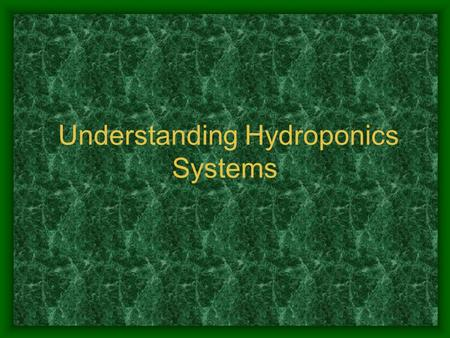 Understanding Hydroponics Systems. Next Generation Science / Common Core Standards Addressed! RST.11 ‐ 12.1 Cite specific textual evidence to support.