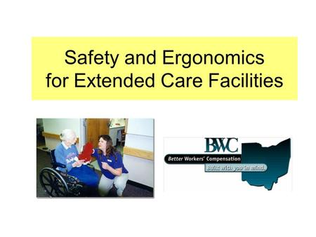 Safety and Ergonomics for Extended Care Facilities.