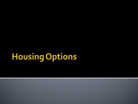 Housing Options.