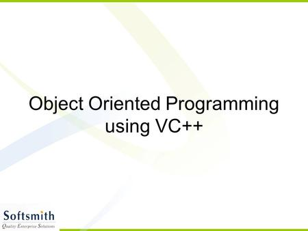 Object Oriented Programming using VC++. Introduction Program – Set of instruction written in a high level language High level language used for writing.