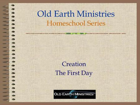 Old Earth Ministries Homeschool Series Creation The First Day.