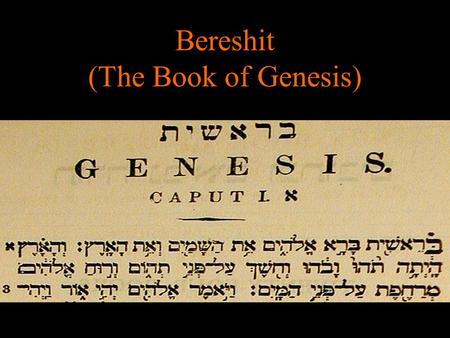 Bereshit (The Book of Genesis). Topical Outline of Genesis Chapters 1-25.