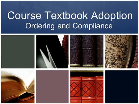 Course Textbook Adoption Ordering and Compliance.