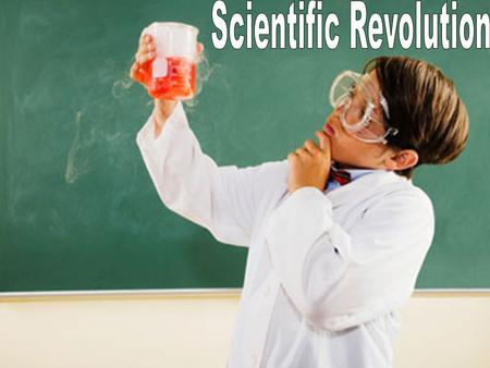 Scientific Revolution The Scientific Revolution refers to historical changes in thought & belief, to changes in social & institutional organization,