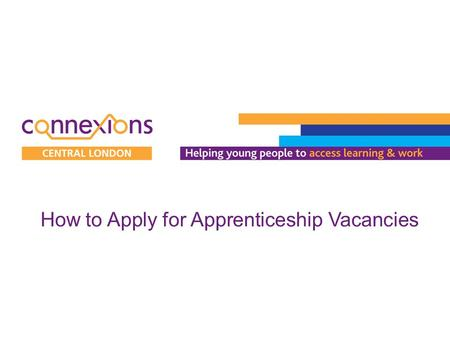 How to Apply for Apprenticeship Vacancies. Before you start filling in the application form make sure you know what the employer is looking for. The 'Vacancy.