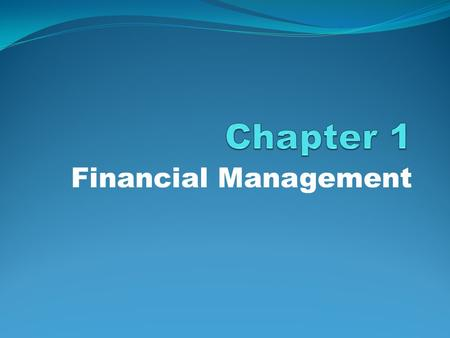 Chapter 1 Financial Management.