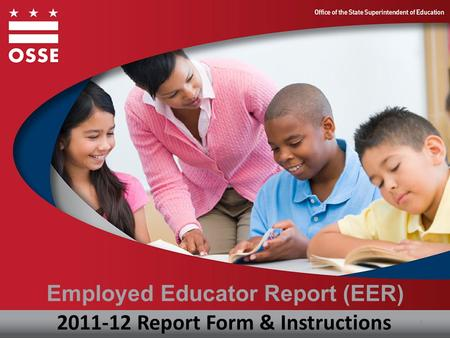 Employed Educator Report (EER) 1 2011-12 Report Form & Instructions.