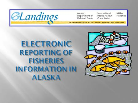 Interagency electronic reporting system i nternational p for Alaska department of fish and game