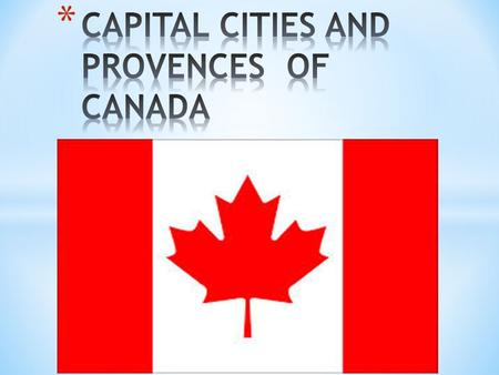 * The provinces and territories of Canada combine to make up the world's second-largest country by area. There are ten provinces and three territories.