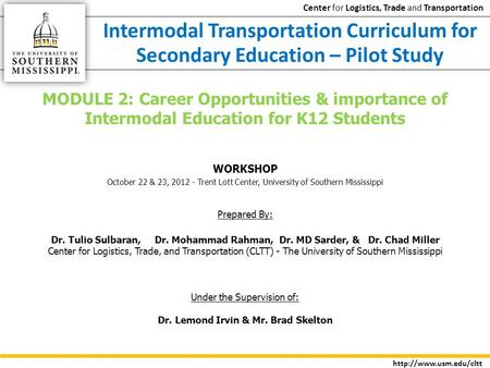 Center <strong>for</strong> Logistics, Trade and Transportation Intermodal Transportation Curriculum <strong>for</strong> Secondary Education – Pilot Study MODULE.