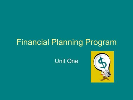 Financial Planning Program Unit One A few stats!! One out of three high school students use credit cards. 83% of college students have a credit card.