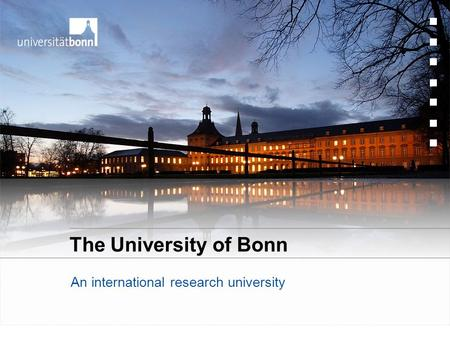 The University of Bonn An international research university.