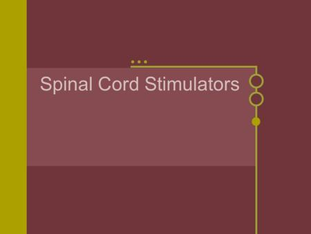 Spinal Cord Stimulators. FDA-approved therapy to treat chronic pain of the trunk and/or limbs Used to treat patients with neuropathic pain SCS is considered.