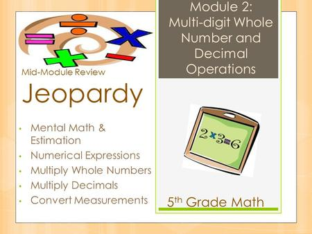Module 2: Multi-digit Whole Number and Decimal Operations